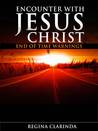 Encounter With Jesus Christ by Regina Clarinda