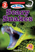 Icky Sticky Reader Level 2: Scary Snakes
