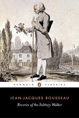 Reveries of the Solitary Walker by Jean-Jacques Rousseau