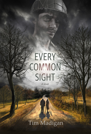 Every Common Sight by Tim  Madigan