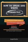 How to Speak and Write Correctly (Annotated) - Learning the A... by Vivian W. Lee