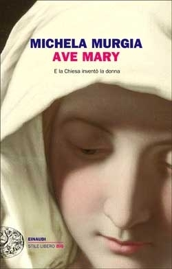 Ave Mary by Michela Murgia