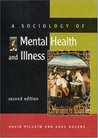 A Sociology of Mental Health and Illness