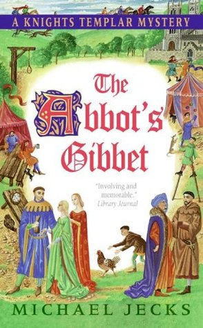 The Abbot's Gibbet by Michael Jecks