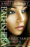 Bathsheba: Reluctant Beauty (Dangerous Beauty, #2)