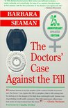 The Doctors' Case Against the Pill