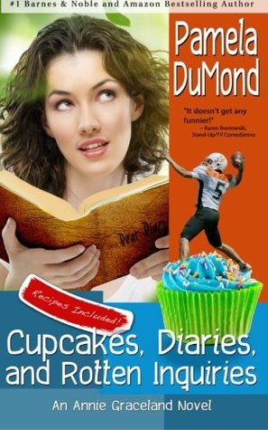 Cupcakes, Diaries, and Rotten Inquiries by Pamela DuMond