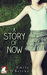 A Story of Now (A Story of Now, #1)