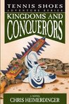 Kingdoms and Conquerors (Tennis Shoes, #10)