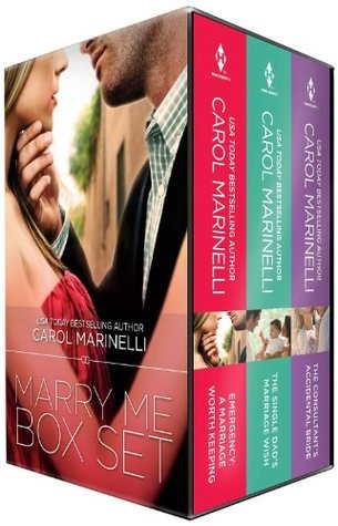 Marry Me Box Set: The Consultant's Accidental Bride / Emergency: A Marriage Worth Keeping / The Single Dad's Marriage Wish