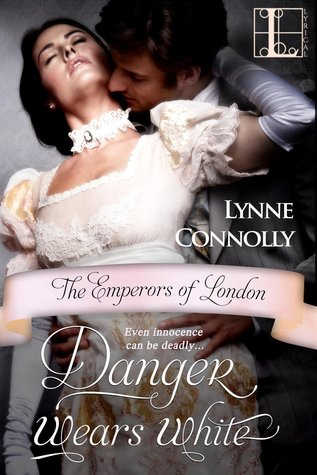 Danger Wears White (The Emperors of London, #3)  by  Lynne Connolly