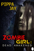Zombie Girl by Pippa Jay