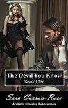 The Devil You Know: Book One