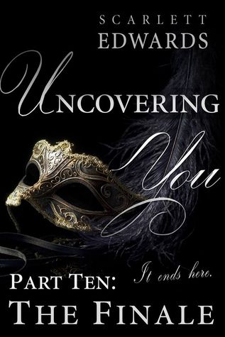 Uncovering You 10: The Finale (Uncovering You, #10)