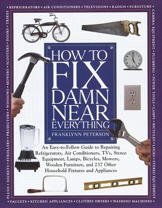 How to Fix Damn Near Everything by Franklynn Peterson