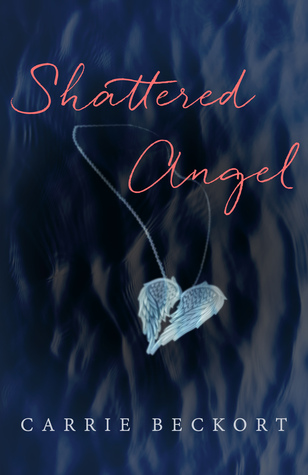 Shattered Angel by Carrie Beckort