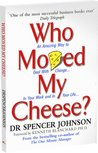 Who Moved My Cheese? by Spencer Johnson