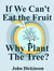 If We Can't Eat the Fruit, ...
