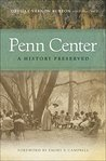 Penn Center: A History Preserved (A Sarah Mills Hodge Fund Publication)