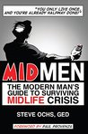 Midmen : The Modern Man's Guide to Surviving Midlife Crisis
