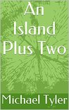 An Island Plus Two