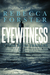 Eyewitness (Witness Series, #5)