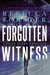 Forgotten Witness (Witness Series #6)
