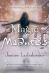 Magic or Madness (Magic or Madness, #1)