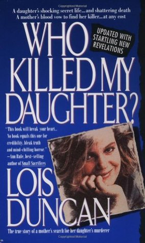 Who Killed My Daughter? by Lois Duncan