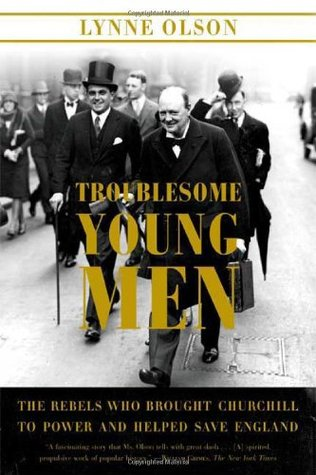 Troublesome Young Men by Lynne Olson