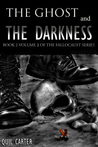 The Ghost and the Darkness Volume 2  (Fallocaust, #2.5)