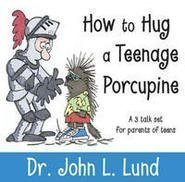 How to Hug a Teenage Porcupine