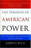 The Paradox of American Power by Joseph S. Nye, Jr.