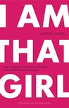 I Am That Girl: H...