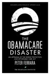 The Obamacare Disaster: An Appraisal of the Patient Protection and Affordable Care Act