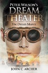 Peter Wilson's Dream Theater by John C. Archer
