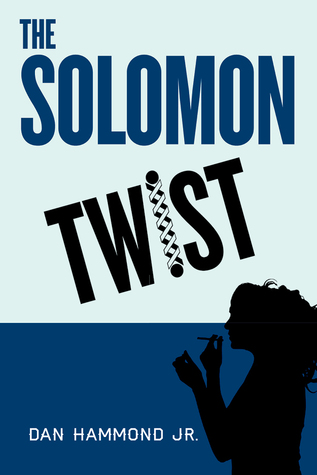 The Solomon Twist by Dan Hammond Jr.