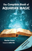 The Complete Book of Aquarian Magic: A Practical Guide to the Magical Arts
