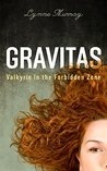 Gravitas: Valkyrie in the Forbidden Zone (Gravitas Series - Sybil of Valkyrie Book 1)