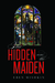 The Hidden and the Maiden