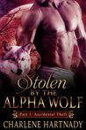 Accidental Theft (Stolen by the Alpha Wolf, #1)