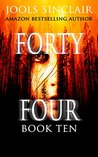 Forty-Four Book Ten (44, #10)