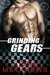 Grinding Gears (Bad Boys of Racing, #2)