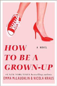 How to Be a Grown-up by Emma McLaughlin