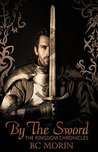 By the Sword  (The Kingdom Chronicles #3)