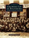 Growing Up in Baltimore:: A Photographic History