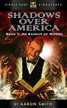 An Exodus of Worms (Shadows Over America Book 1)