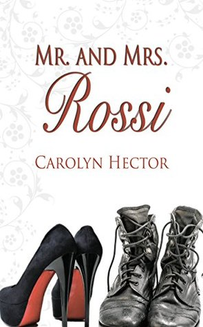 Mr. and Mrs. Rossi (Special Tasks Bureau Series)  by  Carolyn Hector