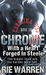 Chrome: With a Heart Forged in Steele (Carolina Bad Boys #4)