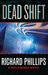 Dead Shift by Richard   Phillips